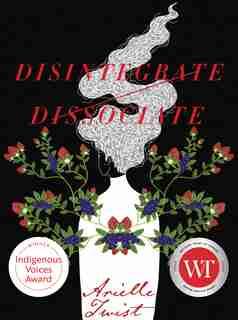 Disintegrate/Dissociate by Arielle Twist