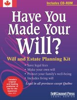 Have You Made Your Will? - CAN (w/ CD ROM): Will And Estate Planning Kit