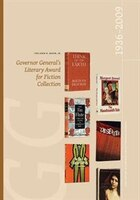 The John H. Meier, Jr. Governor General's Literary Award for Fiction Collection: 1936-2009