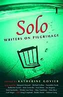 Solo: Writers On Pilgrimage by Katherine Govier