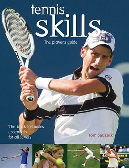 Book Tennis Skills: The Player's Guide by Tom Sadzeck