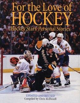 Book For The Love Of Hockey: Hockey Stars' Personal Stories by Chris Mcdonell