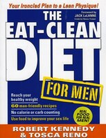 The Eat-Clean Diet for Men: Your Ironclad Plan for a Lean Physique!