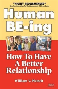 Human BE-ing: How To Have A Better Relationship