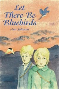 Book Let There Be Bluebirds by Ann Johnson