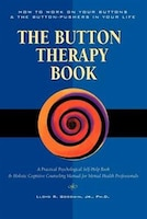 The Button Therapy Book: How to Work on Your Buttons and the Button-Pushers in  Your Life -- A…