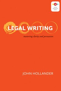 Legal Writing: Mastering Clarity And Persuasion