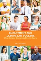 Employment And Labour Law Toolbox, 2/e: What Ontario Employers Need To Know