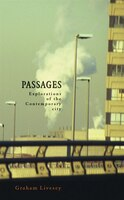 Passages: Explorations of the Contemporary City