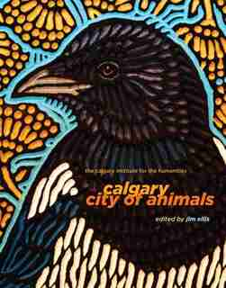 Calgary: City of Animals by Jim Ellis