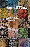 GreenTOpia: Towards a Sustainable Toronto