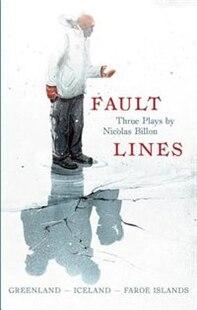Fault Lines: Three Plays: Greenland - Iceland - Faroe Islands
