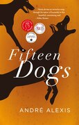 Book Fifteen Dogs by ANDRE ALEXIS
