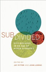 Subdivided: City-building In An Age Of Hyper-diversity
