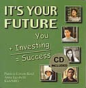 It's Your Future: You + Investing= Success