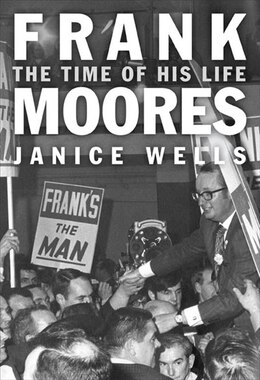 Book Frank Moores: The Time Of His Life by Janice Wells