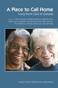 A  Place to Call Home: Long Term Care in Canada