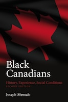 Black Canadians: History, Experience, Social Conditions - Second Edition
