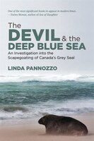 The Devil and the Deep Blue Sea: An Investigation into the Scapegoating of Canada's Grey Seal