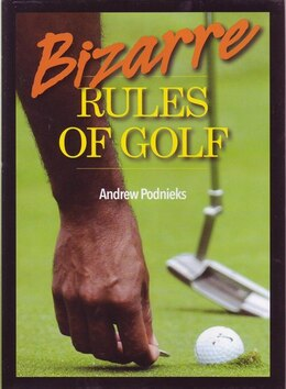 Book BIZARRE RULES OF GOLF by Podnieks Andrew