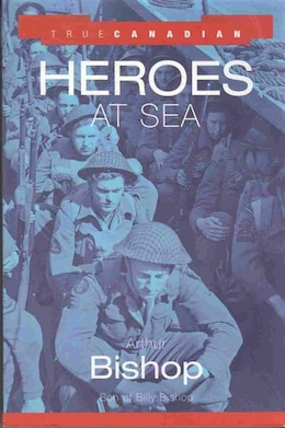 Book True Canadian Heroes At Sea by KEY PORTER BOOKS
