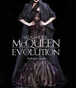 Book Alexander Mcqueen: Evolution by Katherine Gleason
