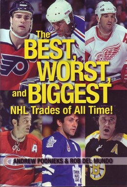 Book Best, Worst And Biggest Nhl Trades by Robert del Mundo
