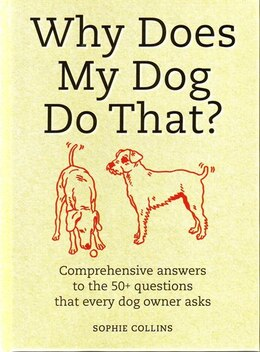 Book WHY DOES MY DOG DO THAT? by Collins Sophie