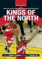 Kings Of The North: The Toronto Raptors