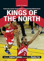 Kings Of The North: The Toronto Raptors