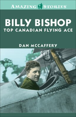 Book Billy Bishop: Top Canadian Flying Ace: Top Canadian Flying Ace by Dan McCaffery
