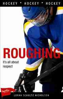 Roughing by Lorna Schultz Nicholson