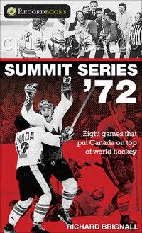 Summit Series '72: Eight games that put Canada on top of world hockey