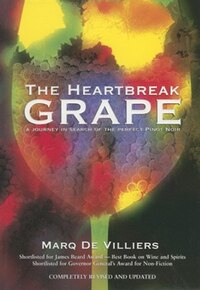 The Heartbreak Grape: A Journey in Search of the Perfect Pinot Noir
