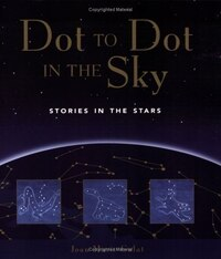Dot to Dot in the Sky Stories in the Stars: Stories in the Stars