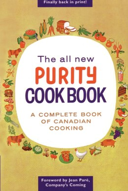 Book The All New Purity Cook Book: A Complete Guide Of Canadian Cooking by Elizabeth Driver