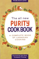 The All New Purity Cook Book: A Complete Guide Of Canadian Cooking