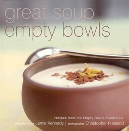 Book Great Soup Empty Bowls: Recipes from the Empty Bowls Fundraiser by Jamie Kennedy