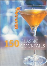 Book 150 Classic Cocktails by Whitecap Books
