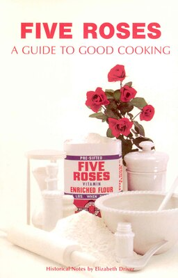 Book Five Roses: A Guide To Good Cooking by Elizabeth Driver
