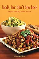 Book Foods That Don't Bite Back: Vegan Cooking Made Simple by Sue Donaldson