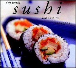 Book The Great Sushi and Sashimi Cookbook by Whitecap Books