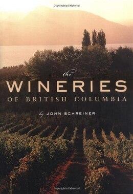 Book The Wineries of British Columbia by John Schreiner