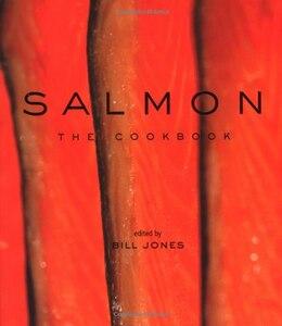 Book Salmon: The Cookbook: The Cookbook by Bill Jones