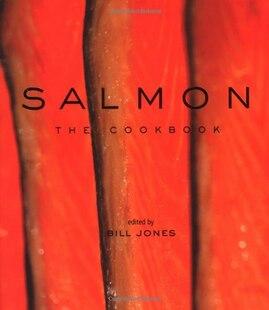 Salmon: The Cookbook: The Cookbook