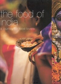 The Food of India: A Journey for Food Lovers
