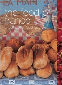 Book The Food of France: A Journey for Food Lovers by Chirs L Whitecap Books Ltd.