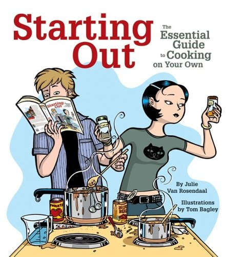 Starting Out: The Essential Guide to Cooking on Your Own by Julie Van Rosendaal