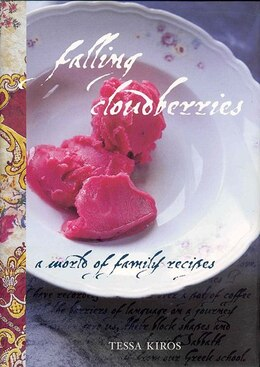 Book Falling Cloudberries: A World of Family Recipes by Tessa Kiros