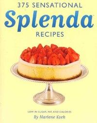375 Sensational Splenda Recipes: Low In Sugar, Fat And Calories